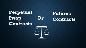 Perpetual Swap Vs Futures