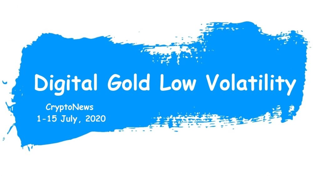 Crypto News For July 1-15, 2020
